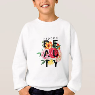 Colorful Floral Typography Hidden Beauty Sweatshirt