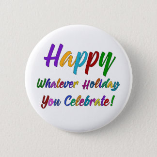 Colorful Happy Whatever Holiday You Celebrate! 6 Cm Round Badge