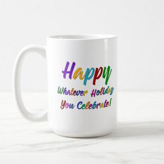 Colorful Happy Whatever Holiday You Celebrate! Coffee Mug