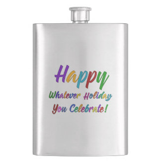 Colorful Happy Whatever Holiday You Celebrate! Hip Flask
