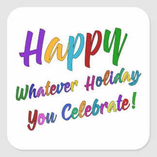 Colorful Happy Whatever Holiday You Celebrate! Square Sticker
