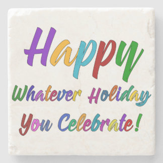 Colorful Happy Whatever Holiday You Celebrate! Stone Coaster