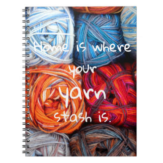 Colorful// Home is where your yarn stash is Spiral Notebook