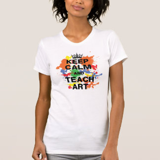 Colorful Keep Calm & Teach Art T-Shirt