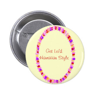 colorful lei Get Lei d Hawaiian Style button