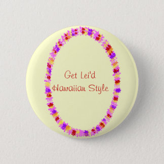 colorful lei, Get Lei'd Hawaiian Style button