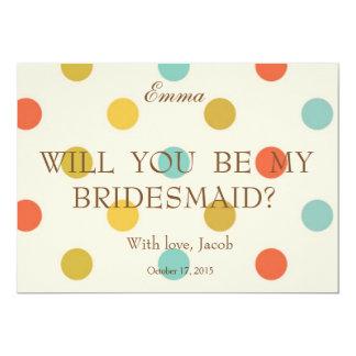 Colorful Polkadots Will You Be My Bridesmaid 13 Cm X 18 Cm Invitation Card