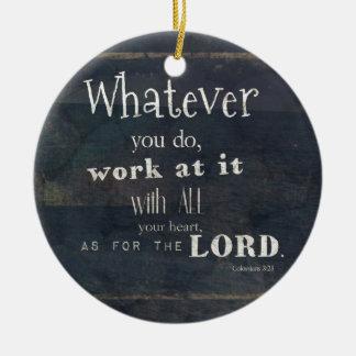 Colossians 3:23 Bible Verse, Scripture art Round Ceramic Decoration