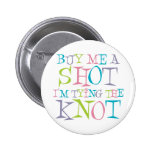 Colourful Buy Me A Shot 6 Cm Round Badge