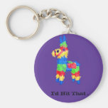 """Colourful Pinata College Humour : """"I'd Hit That """" Basic Round Button Key Ring"""