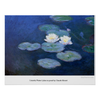 colourful Water Lilies in pond by Claude Monet Poster