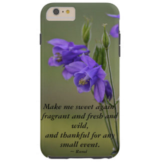 Columbine....Make me sweet again Tough iPhone 6 Plus Case