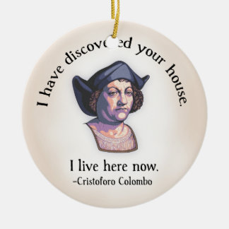Columbus Your House Ceramic Ornament