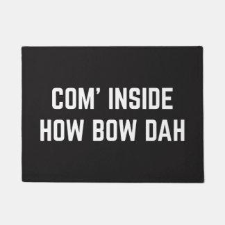 Com' Inside How Bow Dah Funny Doormat