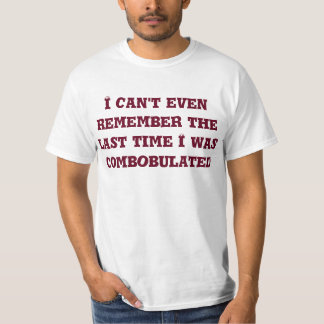 combobulated T-Shirt