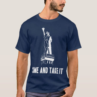 Come and Take It / Tea Party T-Shirt
