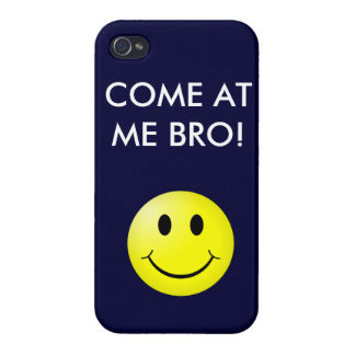 Come at me bro iphone 4 case