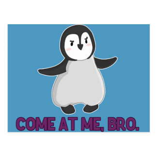 Come At Me, Bro Penguin postcard
