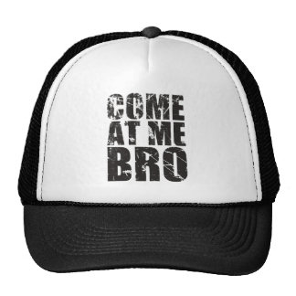 Come At me Bro Trucker Hats