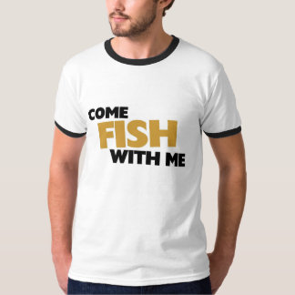 Come fish with me T-Shirt