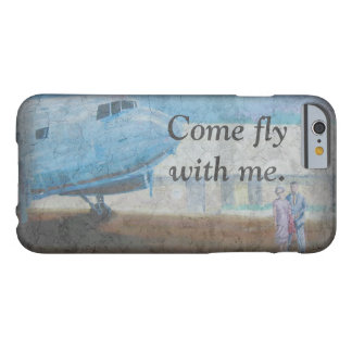 COME FLY WITH ME by Slipperywindow Barely There iPhone 6 Case
