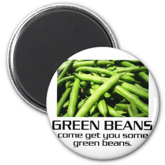 Come Get You Some Green Beans. 6 Cm Round Magnet