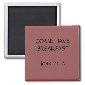 COME HAVE BREAKFAST MAGNET