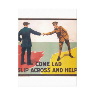 Come lad slip across and help_Propaganda Poster Canvas Print