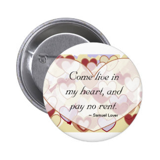 Come live in my heart, and pay no rent - button