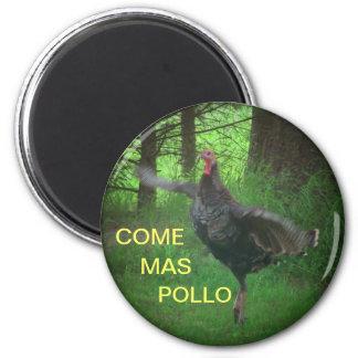 Come Mas Pollo Funny Turkey 6 Cm Round Magnet
