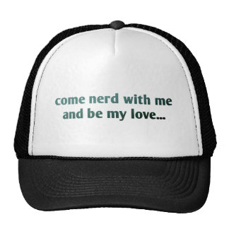 Come nerd with me and be my love... cap