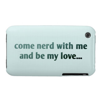 Come nerd with me and be my love... iPhone 3 Case-Mate cases