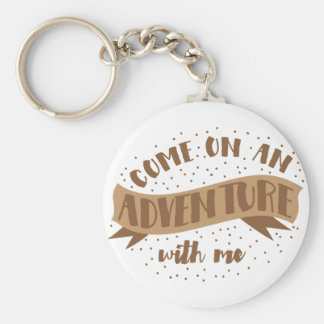 come on an adventure with me key ring