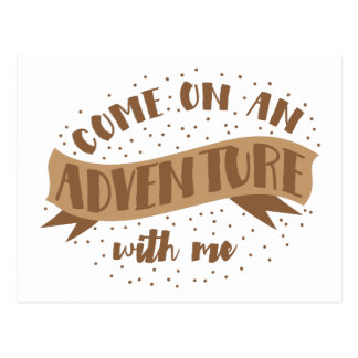 come on an adventure with me postcard
