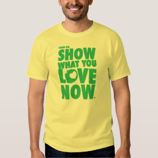 Come on, show what you love now. t shirts