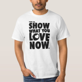 Come on, show what you love now. t-shirts