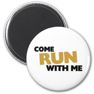Come run with me magnet