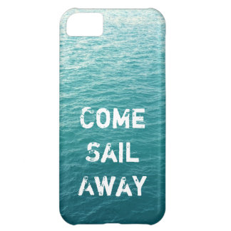 Come Sail Away iPhone 5C Covers