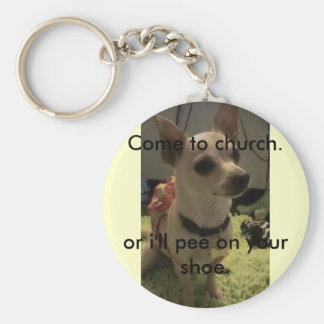 Come to church keychain/funny/chihuahua key ring