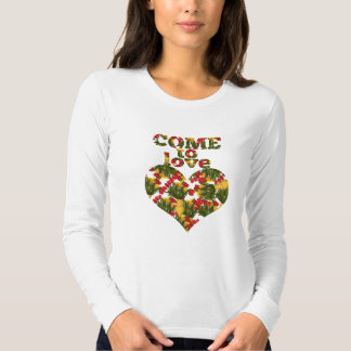 come to love T-shirt