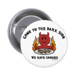 Come to the Dark Side 6 Cm Round Badge