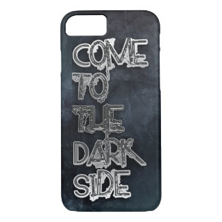 Come to the Dark Side iPhone 7 Case