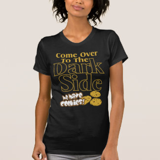Come To The Dark Side Tshirts