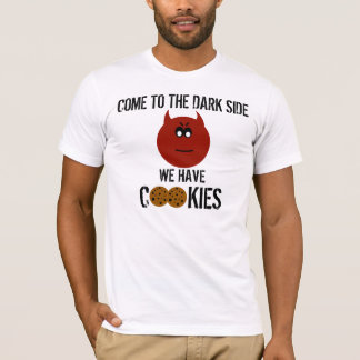 Come to the dark side... we have cookie Tee