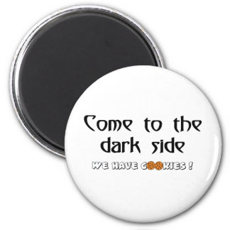 Come To The Dark Side - We Have Cookies! 6 Cm Round Magnet