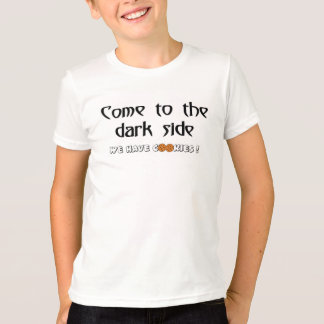 Come To The Dark Side - We Have Cookies! T-Shirt