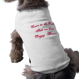 Come to the Dark Side we have Doggy Bones! Sleeveless Dog Shirt