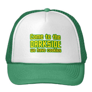 Come to the Darkside we have Cookies Hats