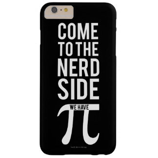 Come To The Nerd Side Barely There iPhone 6 Plus Case