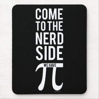 Come To The Nerd Side Mouse Pad